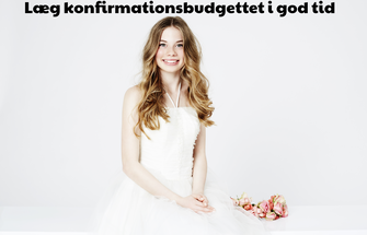 Laeg konfirmationsbudgettet i god tid