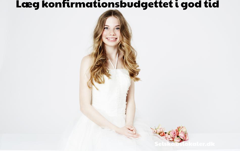 Laeg konfirmationsbudgettet i god tid